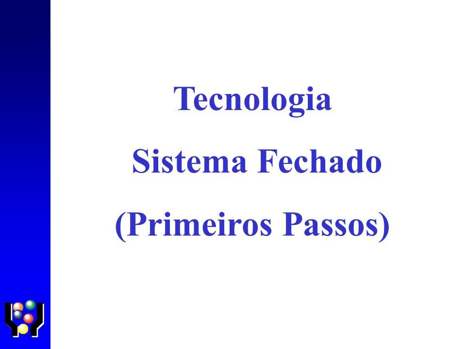 Tecnologia Sistema Fechado (Primeiros Passos)