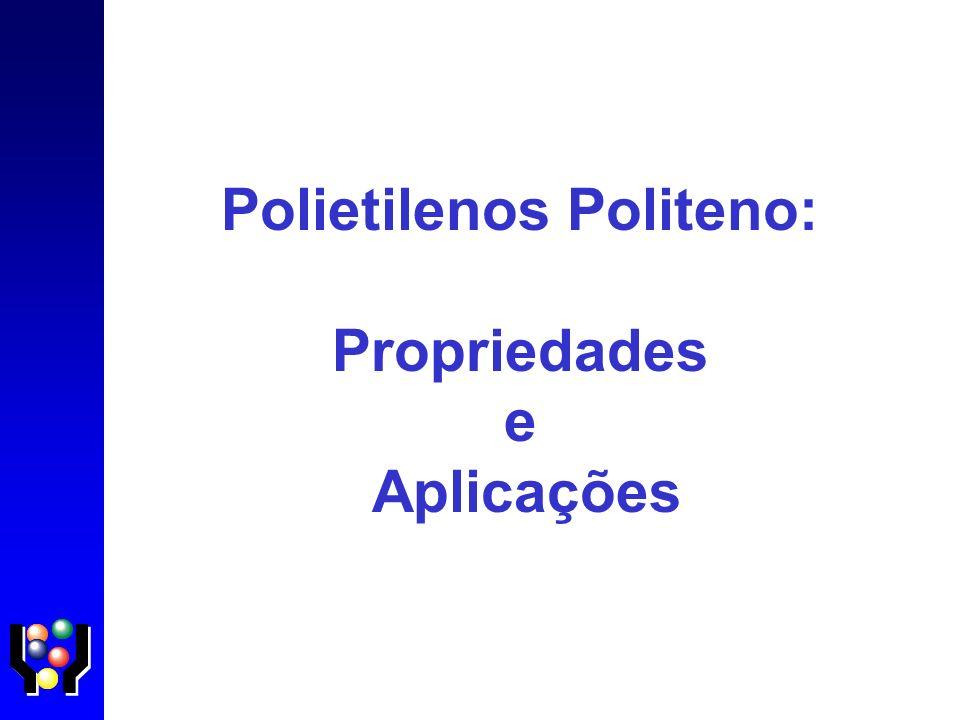 Polietilenos Politeno: Propriedades e Aplicações