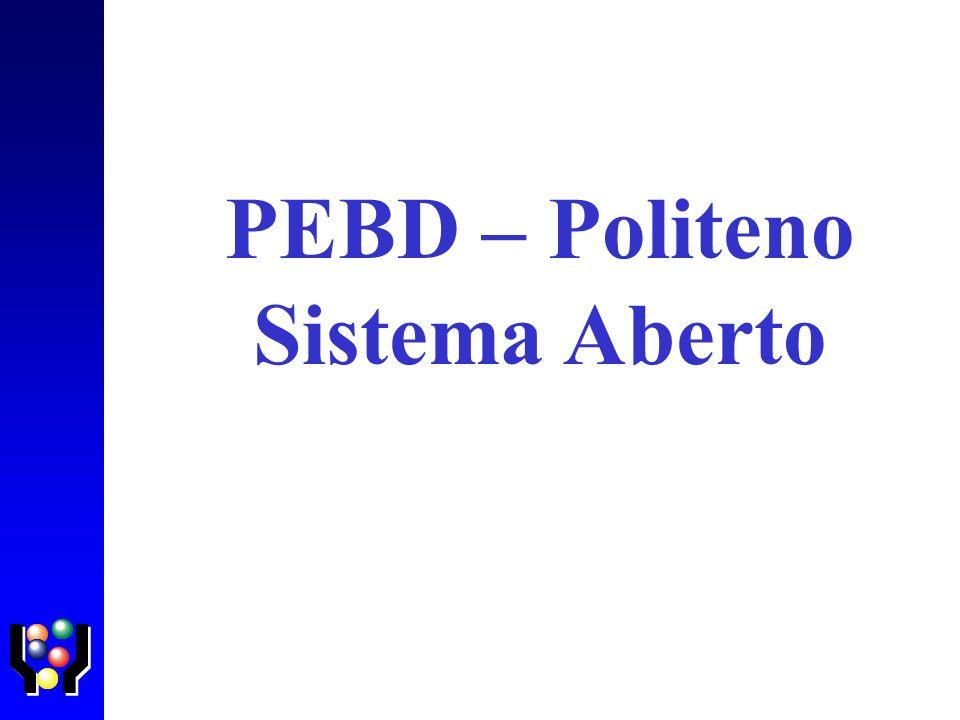 PEBD – Politeno Sistema Aberto