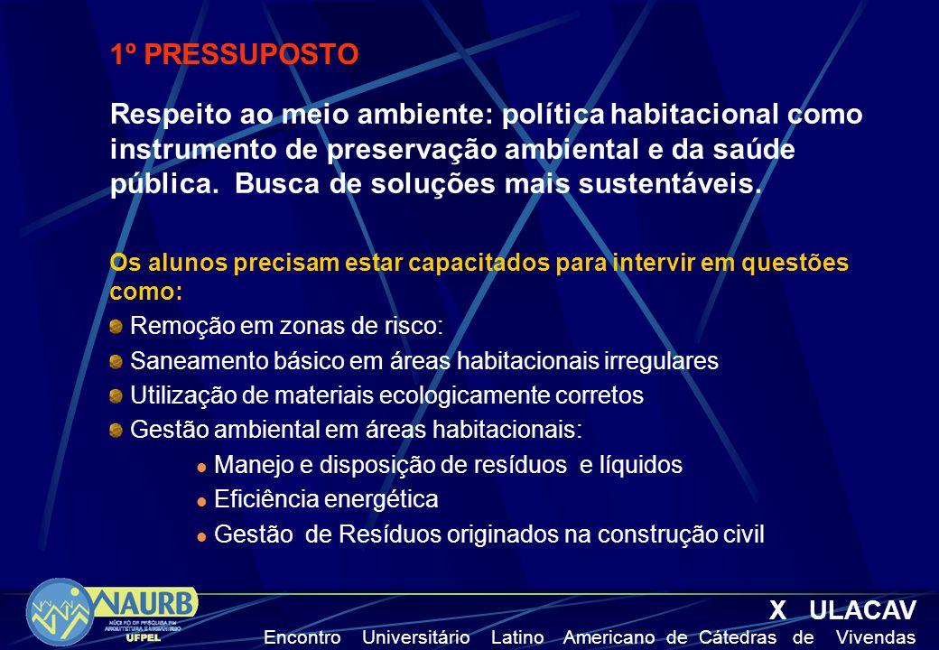 Respeito ao meio ambiente: política habitacional como instrumento de preservação ambiental e da saúde pública. Busca de soluções mais sustentáveis. Os