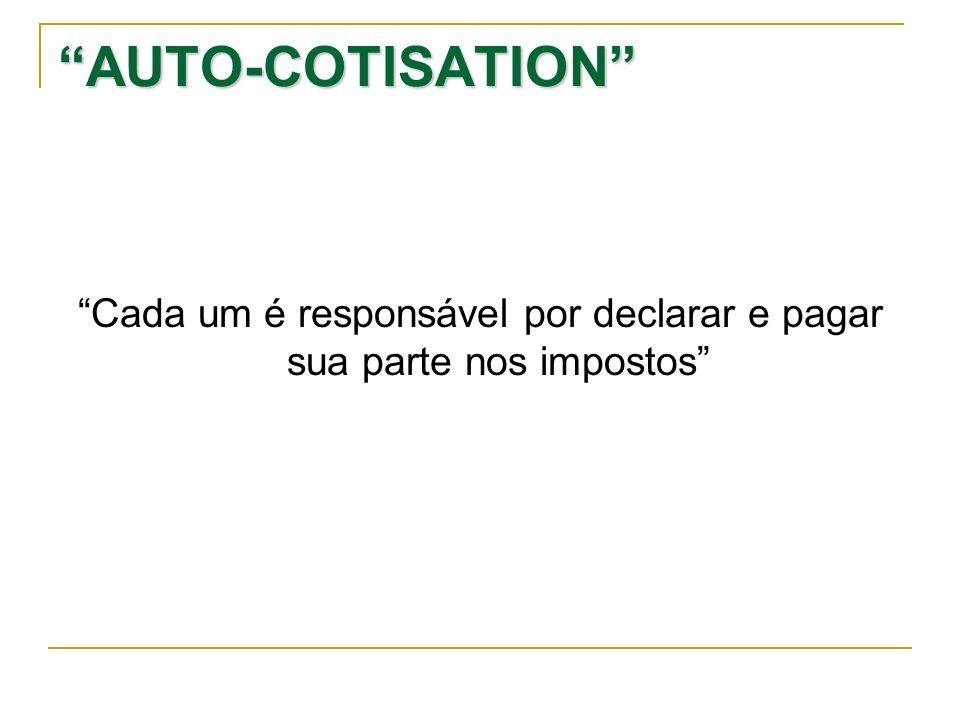 AUTO-COTISATION Cada um é responsável por declarar e pagar sua parte nos impostos