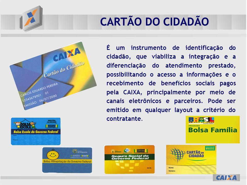 CARTÃO DO CIDADÃO É um instrumento de identificação do cidadão, que viabiliza a integração e a diferenciação do atendimento prestado, possibilitando o