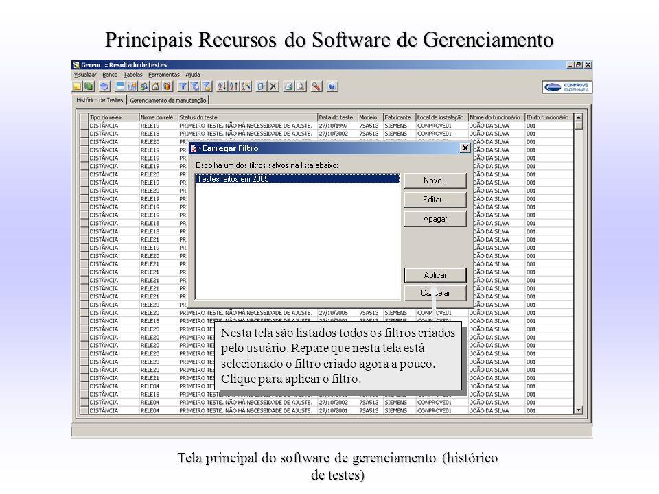Principais Recursos do Software de Gerenciamento Nesta tela são listados todos os filtros criados pelo usuário. Repare que nesta tela está selecionado