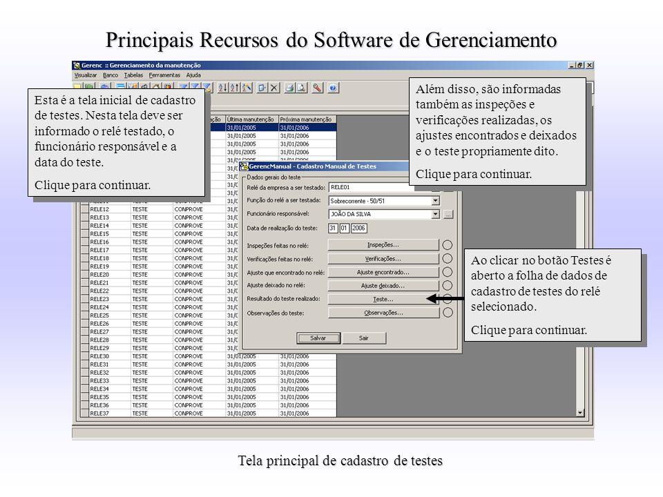 Tela principal de cadastro de testes Principais Recursos do Software de Gerenciamento Esta é a tela inicial de cadastro de testes. Nesta tela deve ser