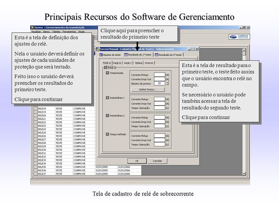 Tela de cadastro de relé de sobrecorrente Principais Recursos do Software de Gerenciamento Esta é a tela de definição dos ajustes do relé. Nela o usuá