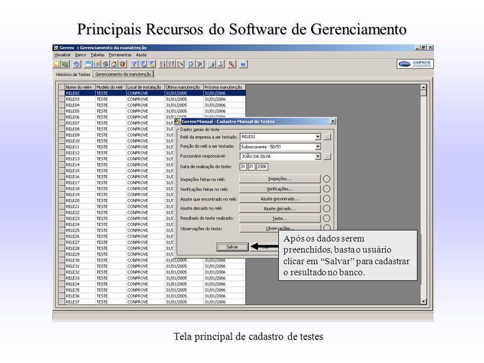 Tela principal de cadastro de testes Principais Recursos do Software de Gerenciamento Após os dados serem preenchidos, basta o usuário clicar em Salva