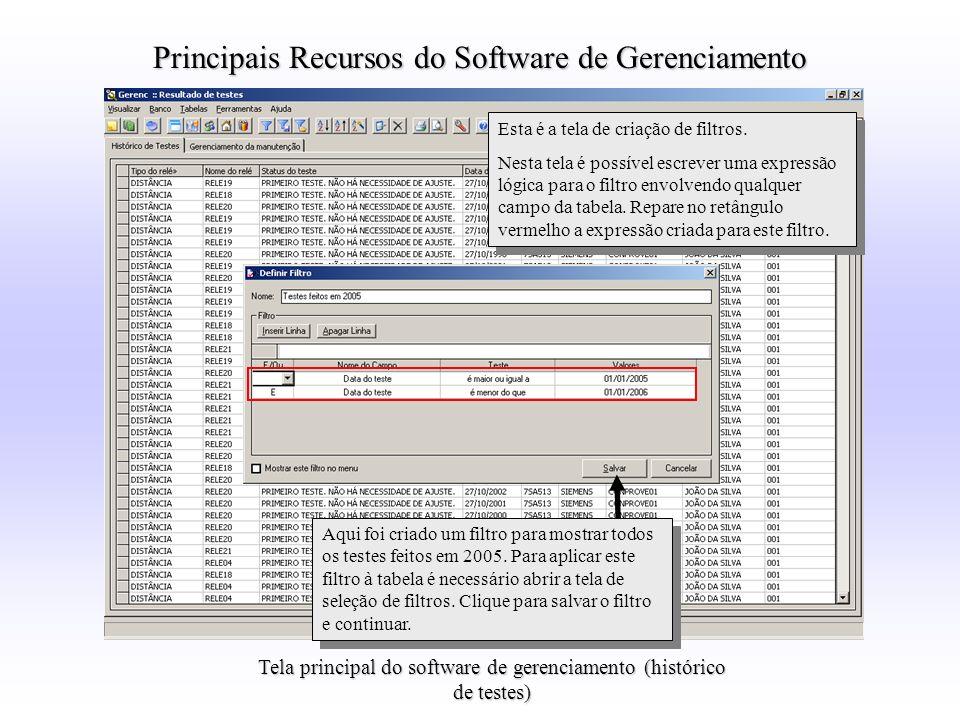 Principais Recursos do Software de Gerenciamento Aqui foi criado um filtro para mostrar todos os testes feitos em 2005. Para aplicar este filtro à tab