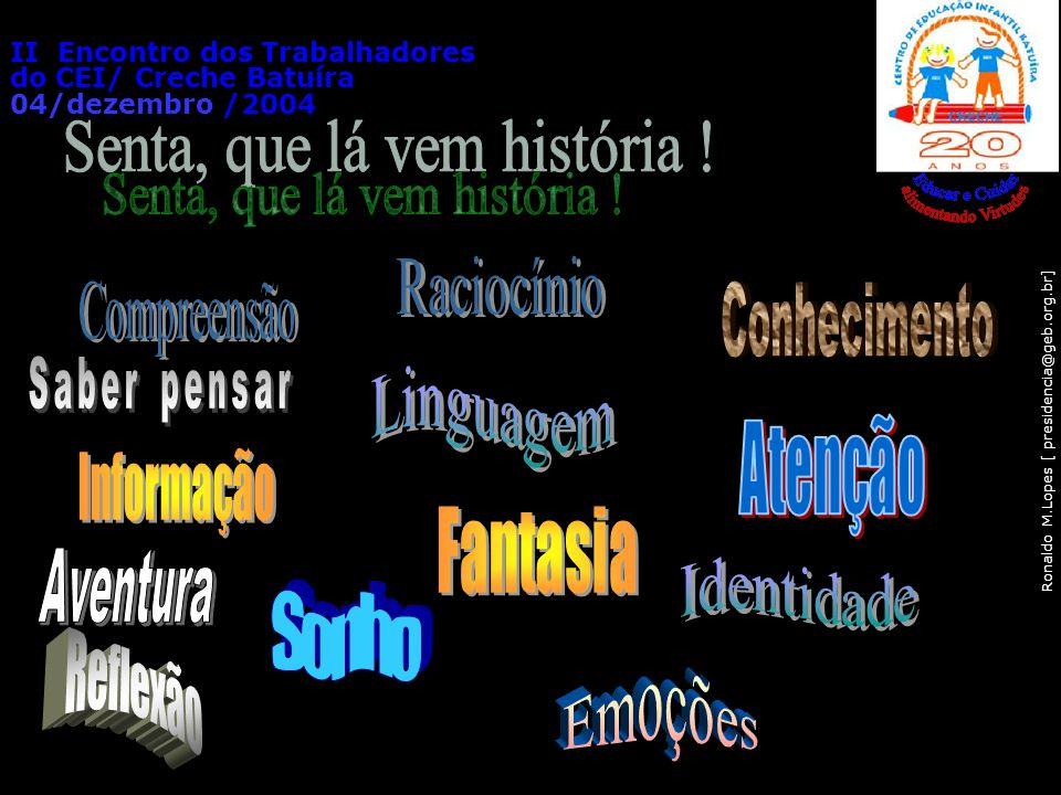 Ronaldo M.Lopes [ presidencia@geb.org.br] II Encontro dos Trabalhadores do CEI/ Creche Batuíra 04/dezembro /2004 107