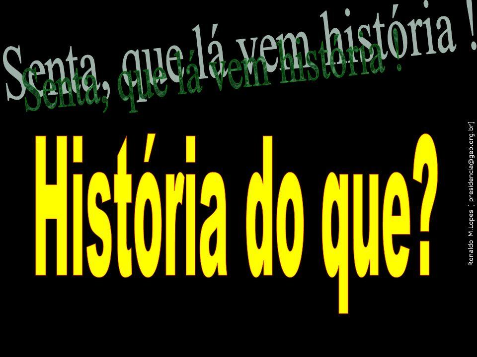 Ronaldo M.Lopes [ presidencia@geb.org.br] 109