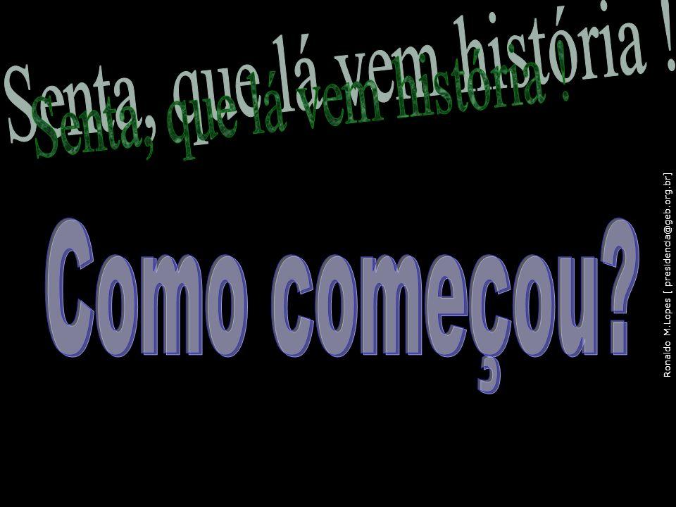 Ronaldo M.Lopes [ presidencia@geb.org.br] 112