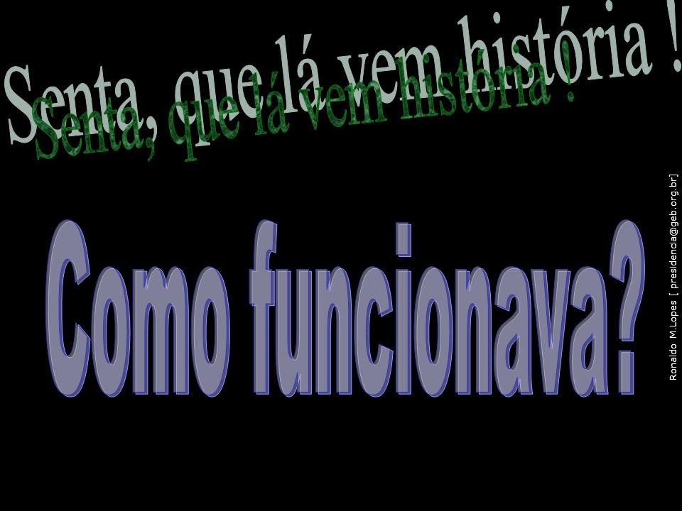 Ronaldo M.Lopes [ presidencia@geb.org.br] 113
