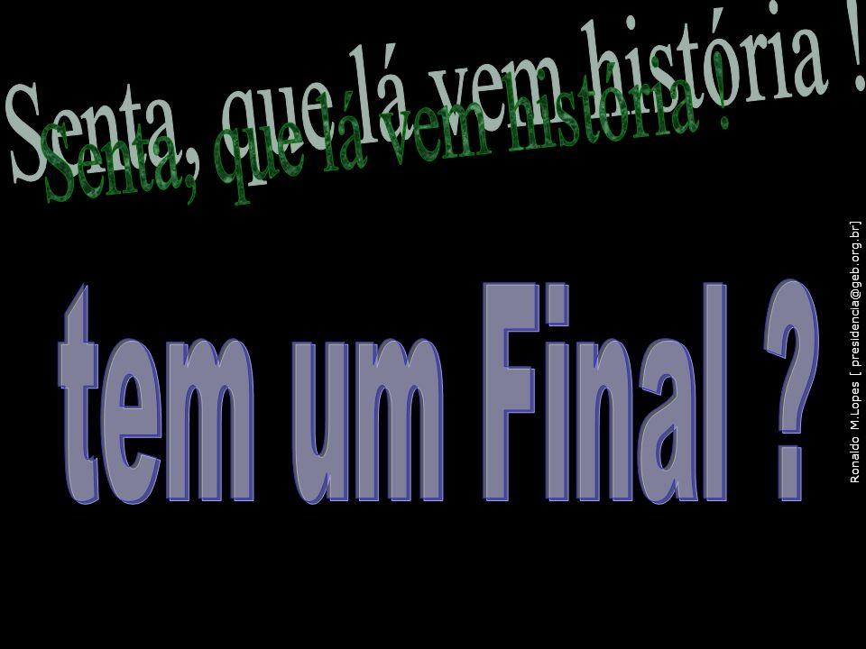 Ronaldo M.Lopes [ presidencia@geb.org.br] 116