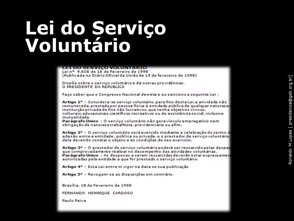 Ronaldo M.Lopes [ presidencia@geb.org.br] Lei do Serviço Voluntário 38