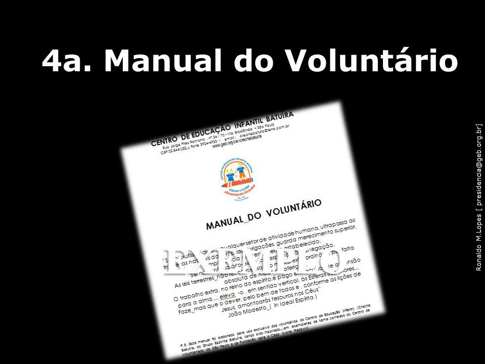 Ronaldo M.Lopes [ presidencia@geb.org.br] 4a. Manual do Voluntário 41