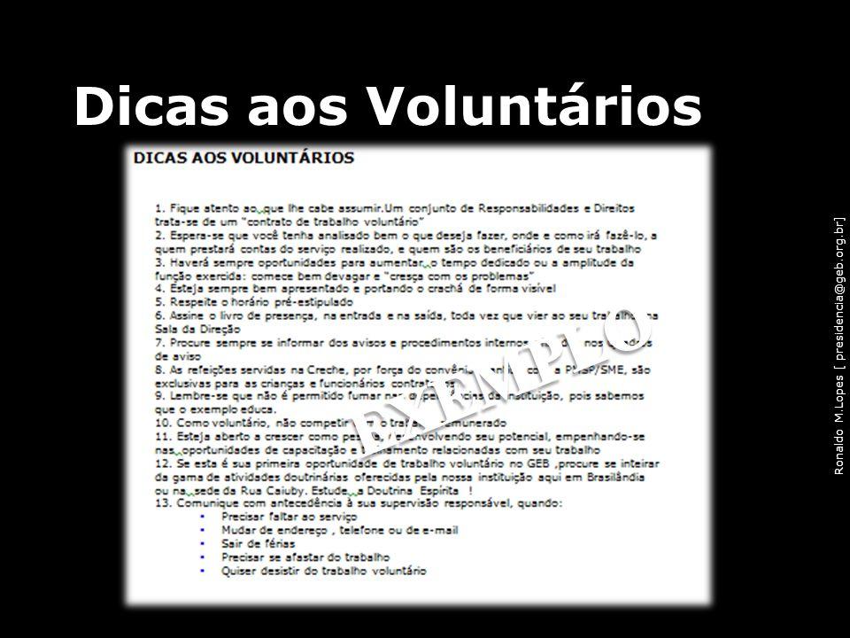 Ronaldo M.Lopes [ presidencia@geb.org.br] Dicas aos Voluntários 47