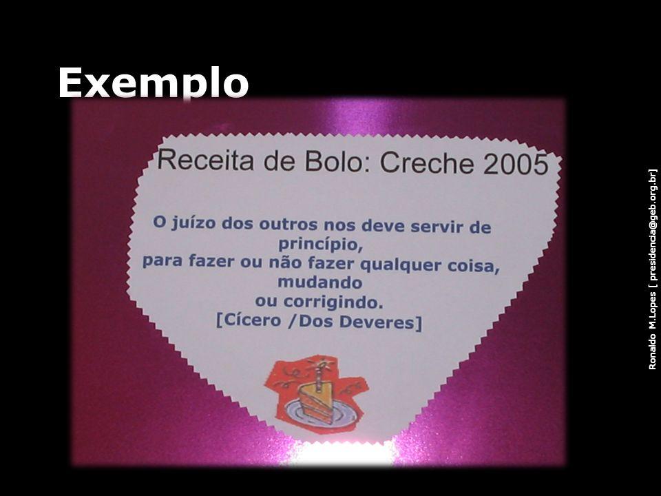 Ronaldo M.Lopes [ presidencia@geb.org.br] Exemplo 87