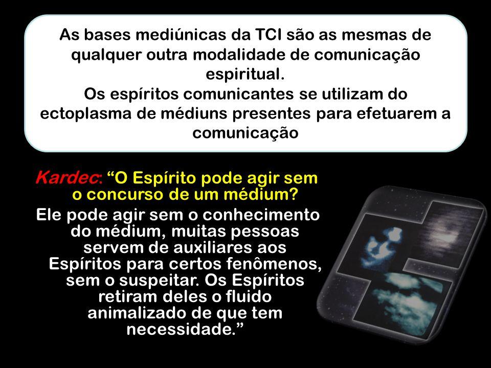 As bases mediúnicas da TCI são as mesmas de qualquer outra modalidade de comunicação espiritual.