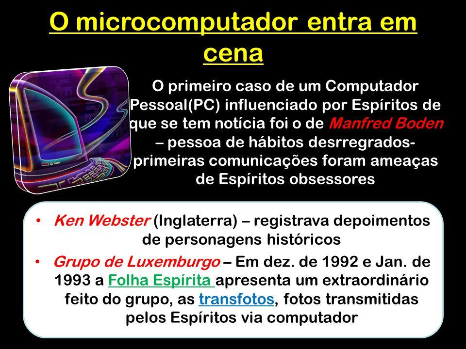 O microcomputador entra em cena Ken Webster (Inglaterra) – registrava depoimentos de personagens históricos Grupo de Luxemburgo – Em dez.
