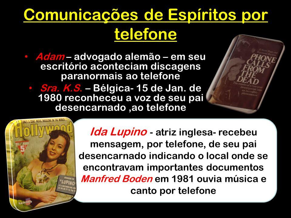 Comunicações de Espíritos por telefone Adam – advogado alemão – em seu escritório aconteciam discagens paranormais ao telefone Sra.