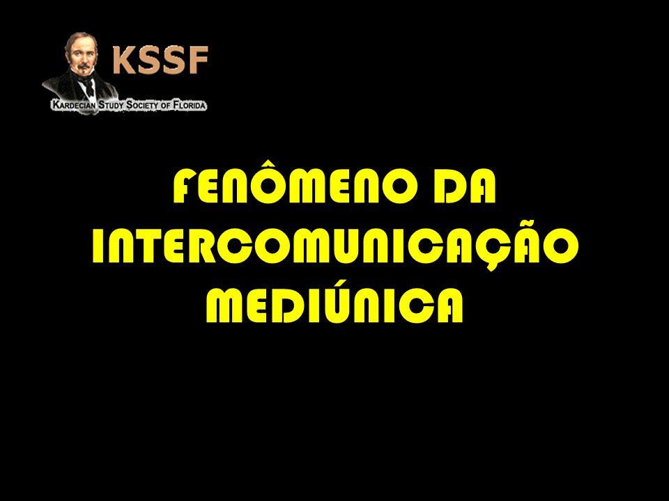 FENÔMENO DA INTERCOMUNICAÇÃO MEDIÚNICA