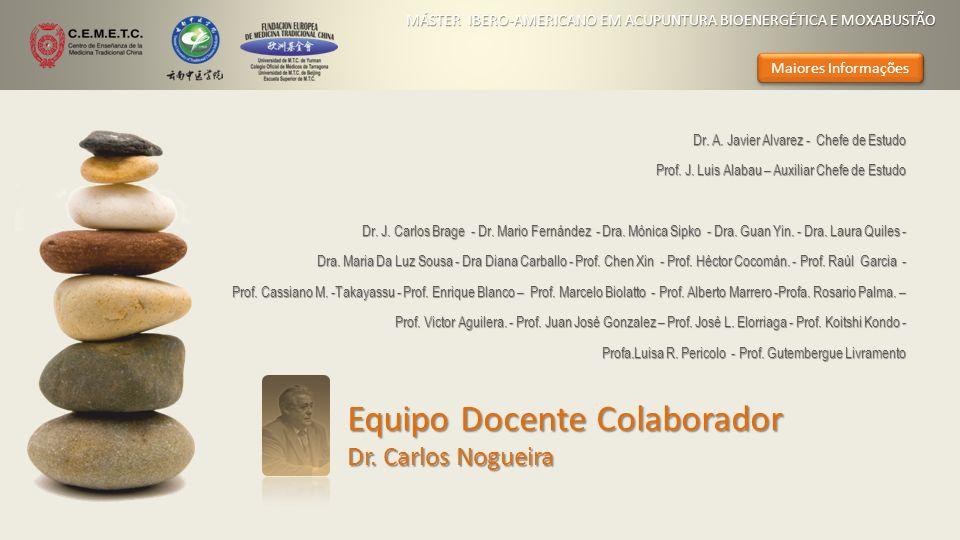 Equipo Docente Colaborador Dr. Carlos Nogueira Dr. A. Javier Alvarez - Chefe de Estudo Prof. J. Luis Alabau – Auxiliar Chefe de Estudo Dr. J. Carlos B