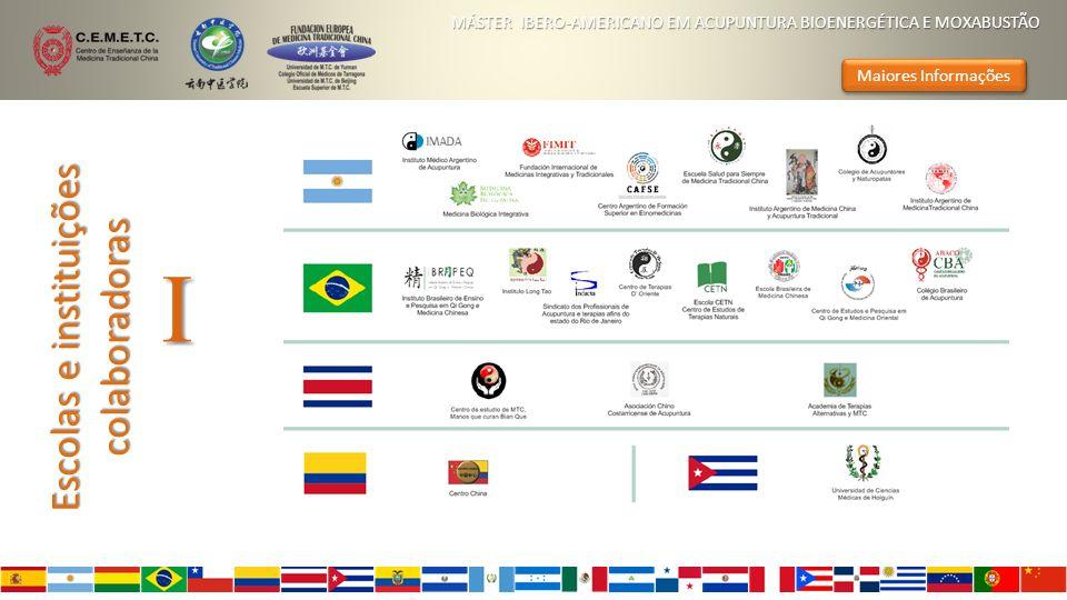 Escolas e instituições colaboradoras MÁSTER IBERO-AMERICANO EM ACUPUNTURA BIOENERGÉTICA E MOXABUSTÃO Maiores Informações I