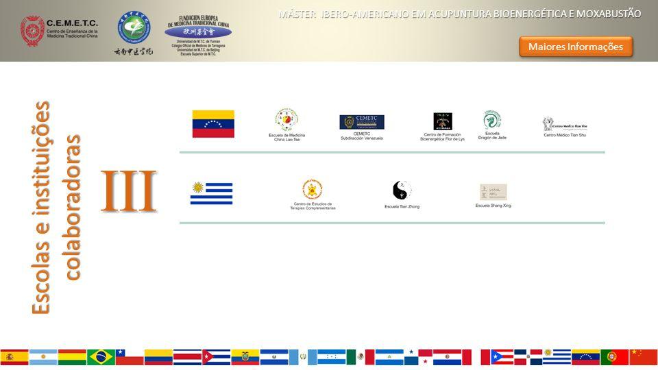 Escolas e instituições colaboradoras MÁSTER IBERO-AMERICANO EM ACUPUNTURA BIOENERGÉTICA E MOXABUSTÃO Maiores Informações III