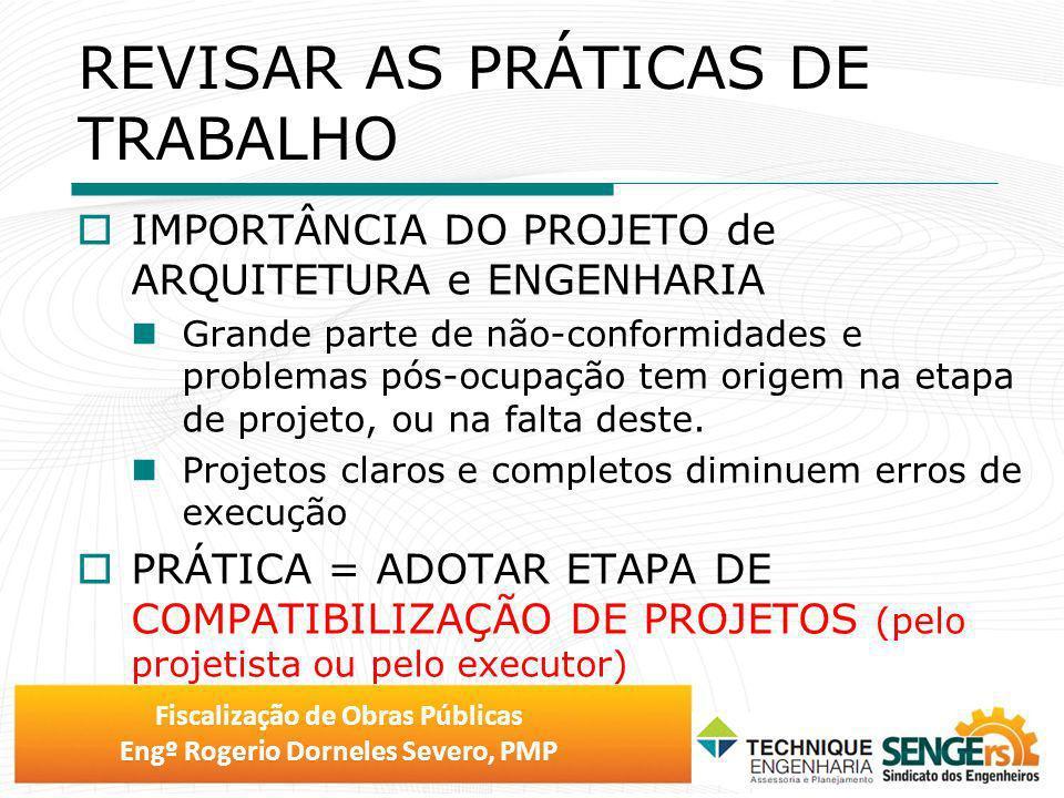 Fiscalização de Obras Públicas Engº Rogerio Dorneles Severo, PMP IMPORTÂNCIA DO PROJETO de ARQUITETURA e ENGENHARIA Grande parte de não-conformidades