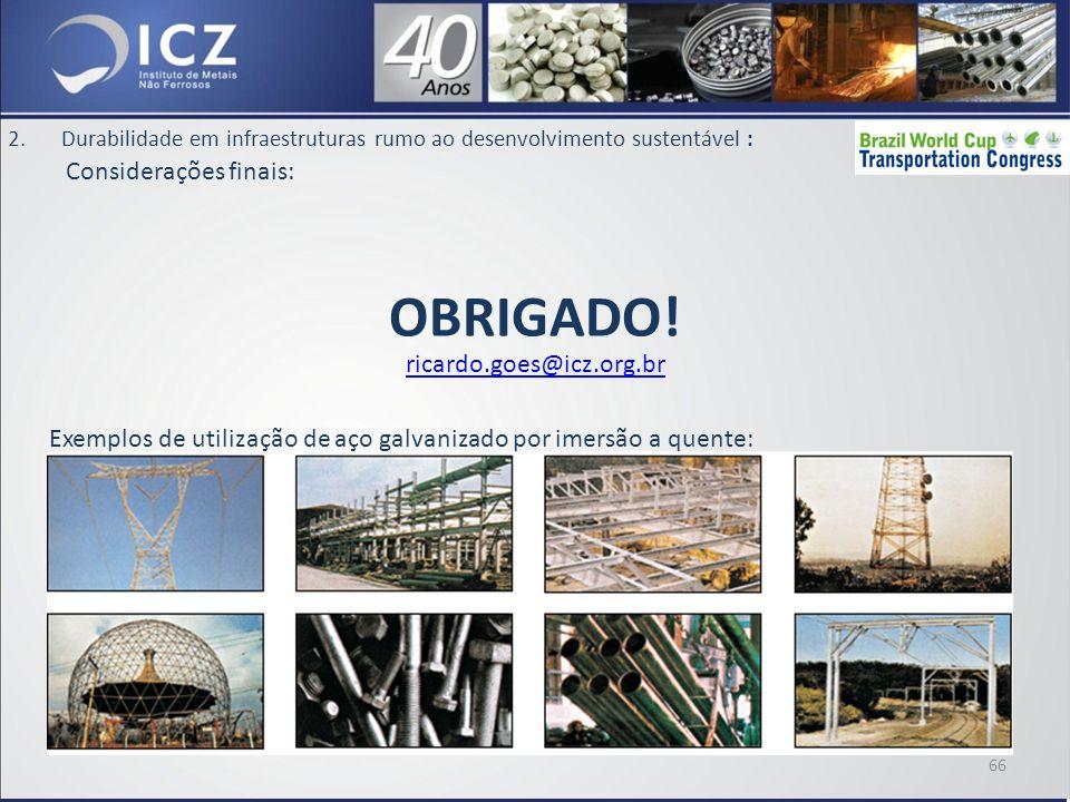2.Durabilidade em infraestruturas rumo ao desenvolvimento sustentável : Considerações finais: 66 OBRIGADO.