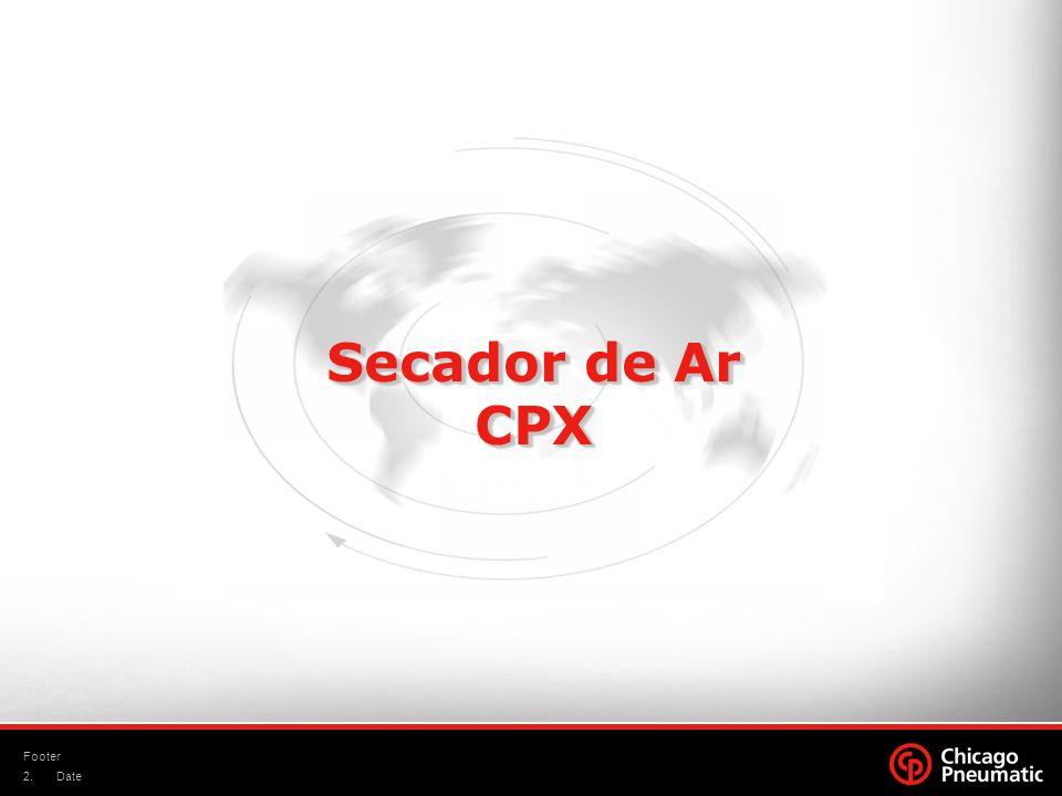 2. Footer Date Secador de Ar CPX CPX