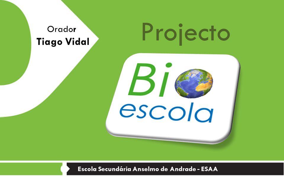 Projecto Escola Secundária Anselmo de Andrade - ESAA Orador Tiago Vidal