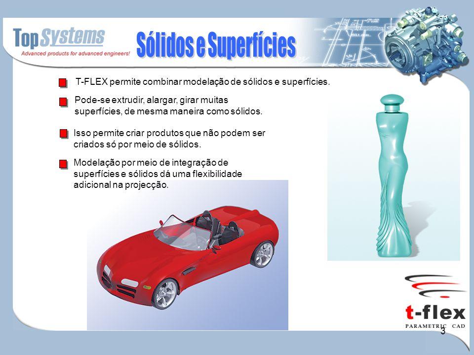3 T-FLEX permite combinar modelação de sólidos e superfícies.