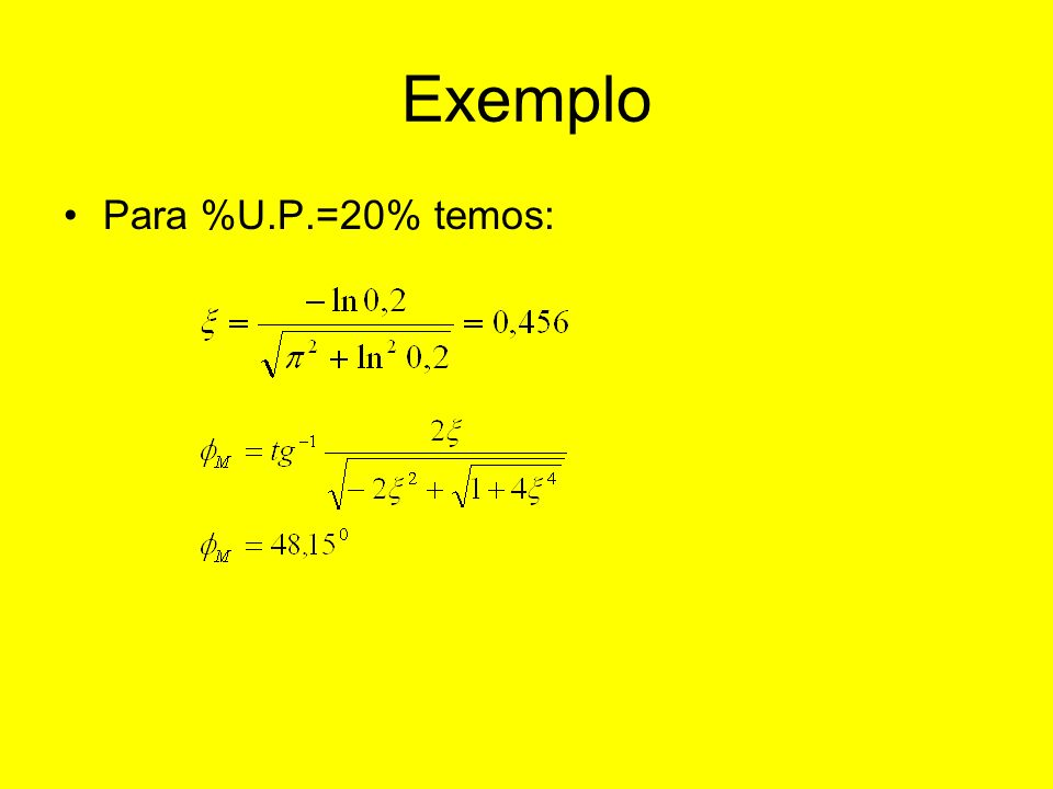 Exemplo Para %U.P.=20% temos:
