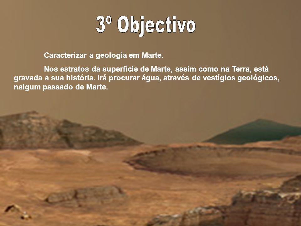 Caracterizar o clima em Marte. Marte, no passado, pode ter tido uma fina e húmida camada de atmosfera. Irá procurar vestígios de água, nos estados liq