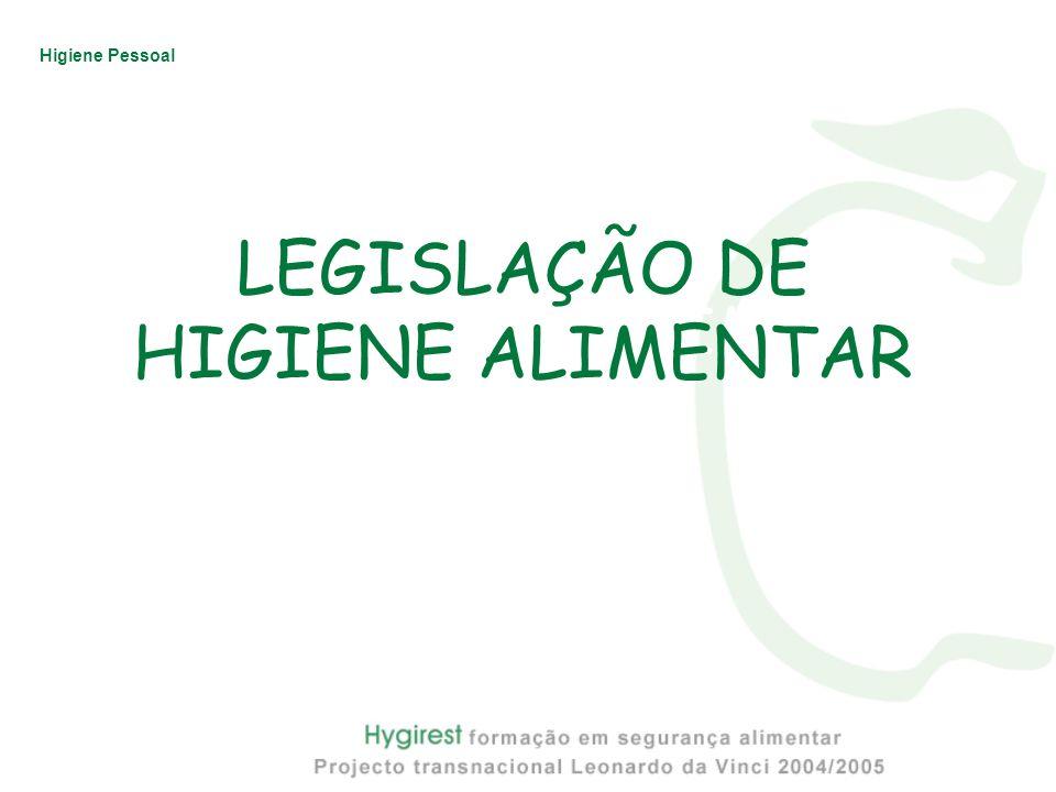 Higiene Pessoal IGIENE DEGLI ALIMENTI LEGISLAÇÃO DE HIGIENE ALIMENTAR
