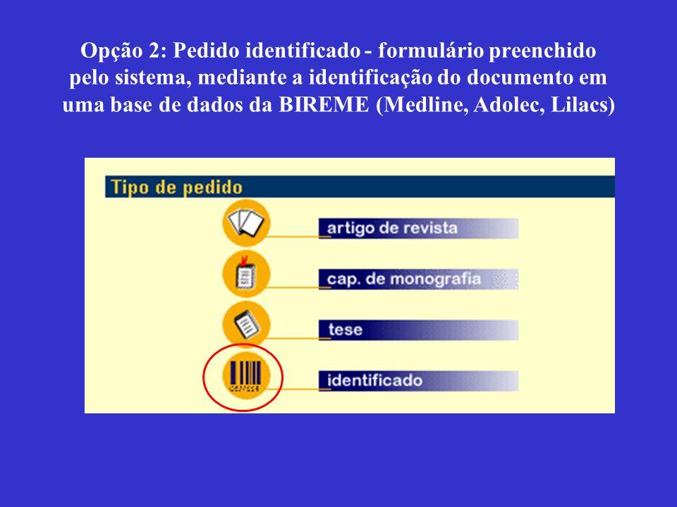 Opção 2: Pedido identificado - formulário preenchido pelo sistema, mediante a identificação do documento em uma base de dados da BIREME (Medline, Adol