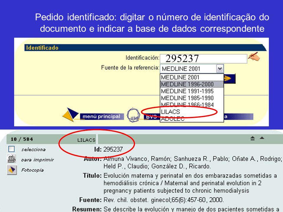 Pedido identificado: digitar o número de identificação do documento e indicar a base de dados correspondente 295237