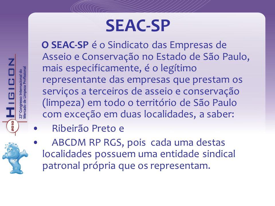SEAC-SP Fundado em 1959, representa atualmente mais de 2.500 empresas do setor, as quais empregam aproximadamente 320 mil trabalhadores no Estado de São Paulo, prestando serviços de asseio conservação, portaria, recepção, copa, em várias áreas, tais como: indústrias, hospitais, shoppings centers, escolas, metrôs, aeroportos, empresas privadas, condomínios (públicos e/ou privados), órgãos governamentais.