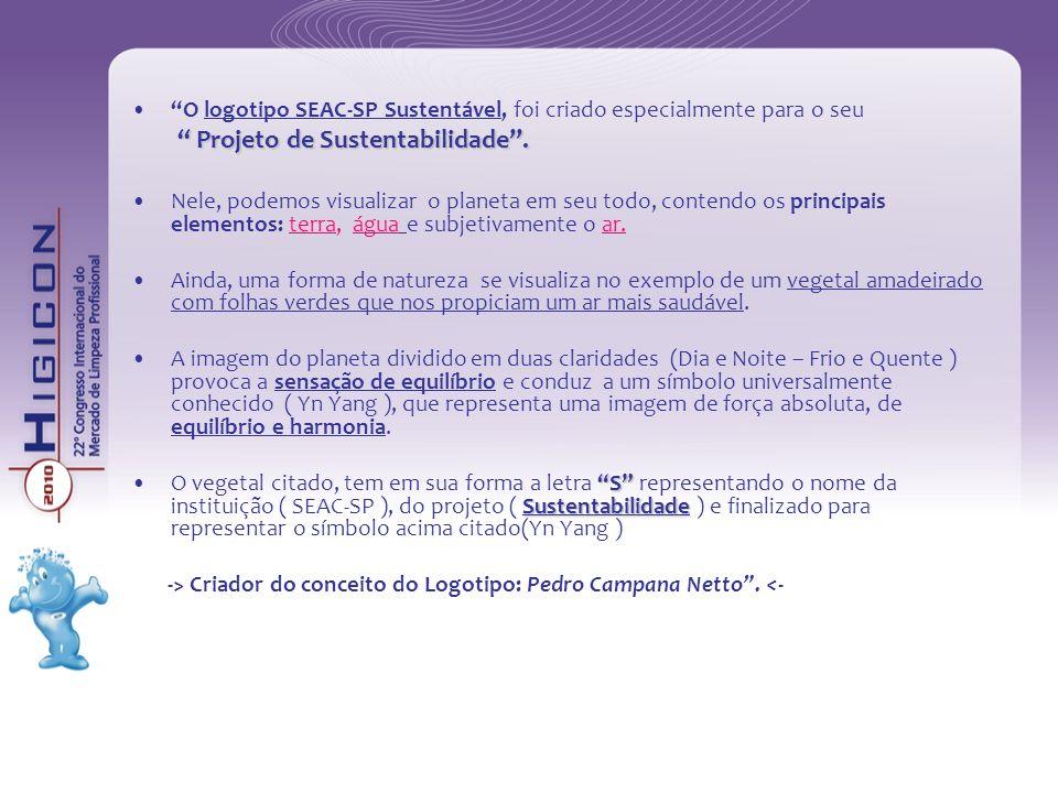 O logotipo SEAC-SP Sustentável, foi criado especialmente para o seu Projeto de Sustentabilidade. Projeto de Sustentabilidade. Nele, podemos visualizar