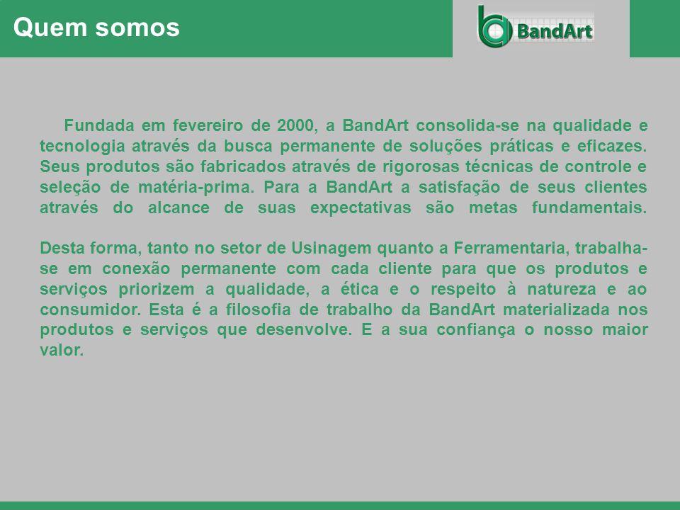 Quem somos Fundada em fevereiro de 2000, a BandArt consolida-se na qualidade e tecnologia através da busca permanente de soluções práticas e eficazes.