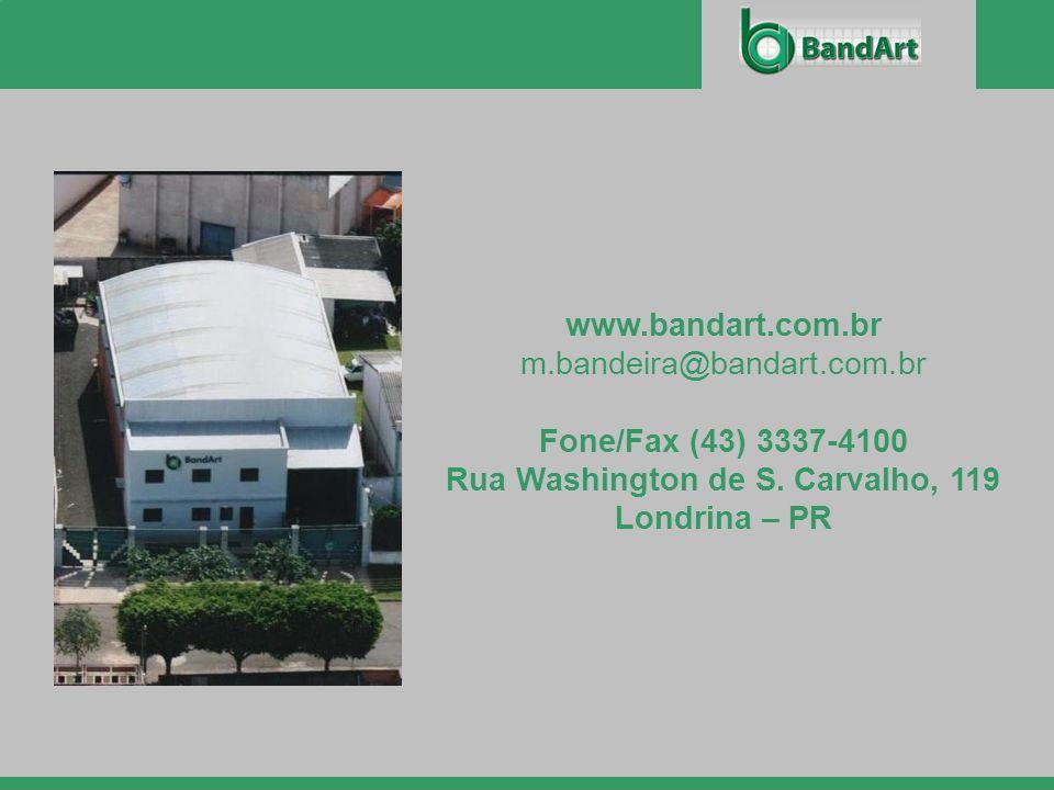 www.bandart.com.br m.bandeira@bandart.com.br Fone/Fax (43) 3337-4100 Rua Washington de S. Carvalho, 119 Londrina – PR