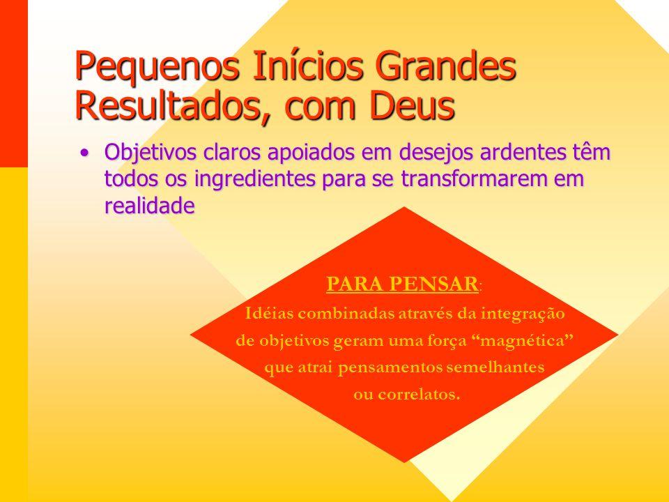 Pequenos Inícios, Grandes Resultados, com Deus: 10.