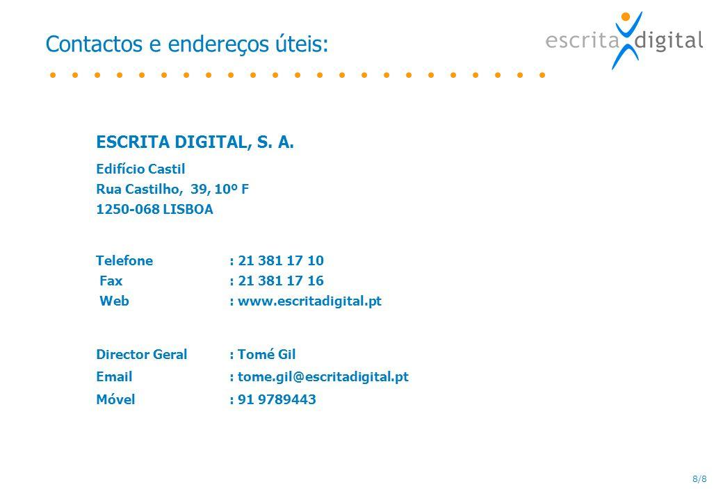 8/8 Contactos e endereços úteis: ESCRITA DIGITAL, S.