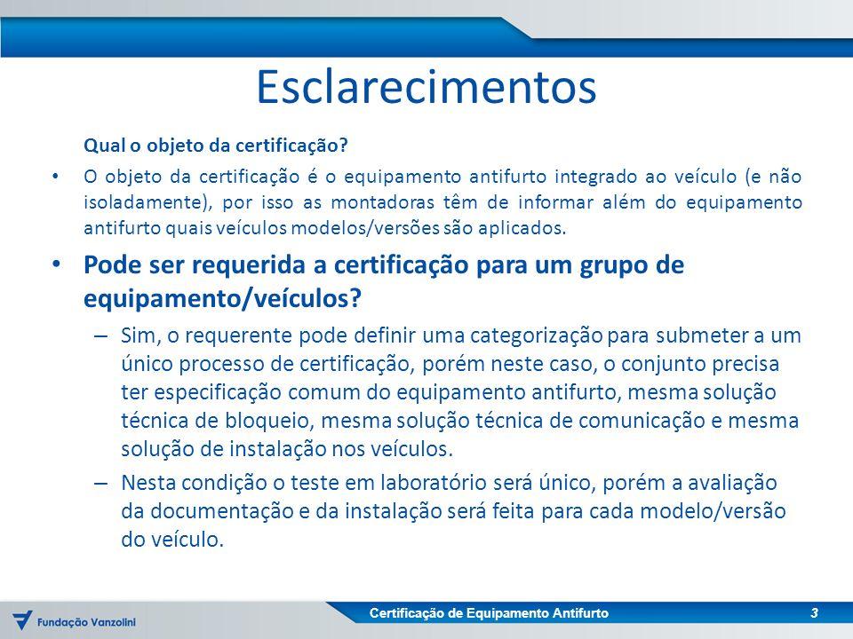 Certificação de Equipamento Antifurto Esclarecimentos Outros módulos que integram o sistema antifurto serão avaliados.