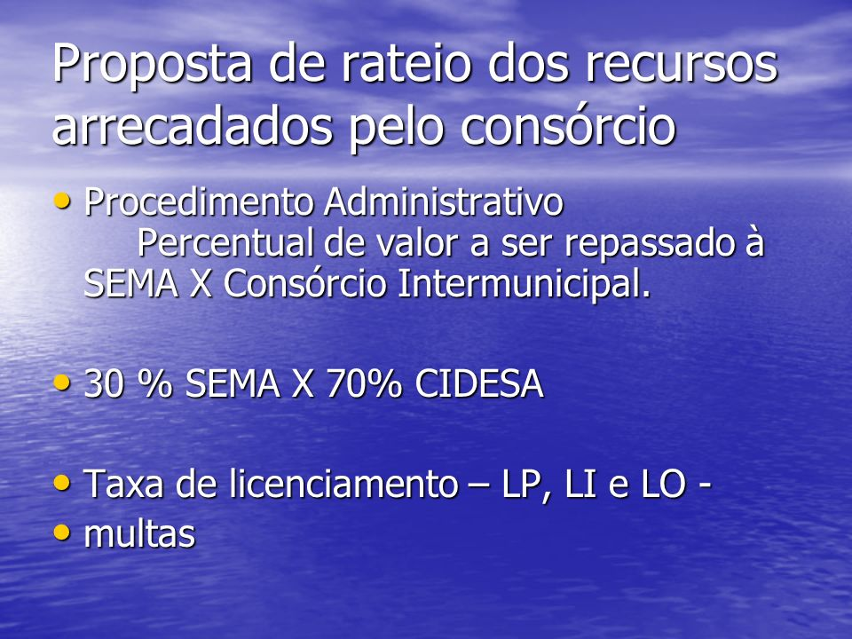 Proposta de rateio dos recursos arrecadados pelo consórcio Procedimento Administrativo Percentual de valor a ser repassado à SEMA X Consórcio Intermunicipal.