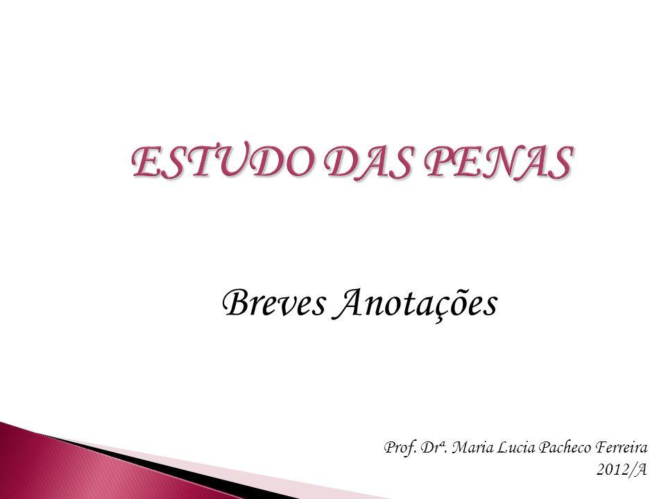 Breves Anotações Prof. Drª. Maria Lucia Pacheco Ferreira 2012/A