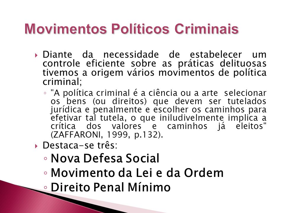 Diante da necessidade de estabelecer um controle eficiente sobre as práticas delituosas tivemos a origem vários movimentos de política criminal;