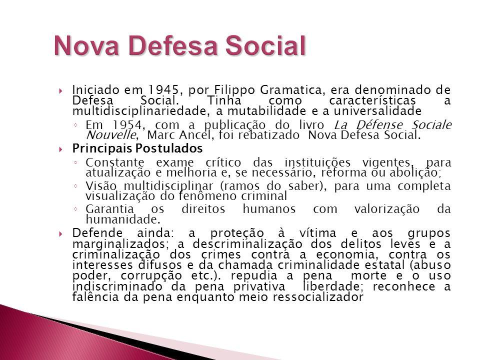 Iniciado em 1945, por Filippo Gramatica, era denominado de Defesa Social. Tinha como características a multidisciplinariedade, a mutabilidade e a univ