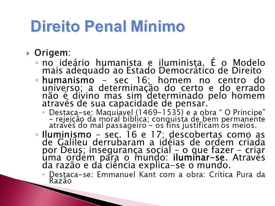Fundamento: crise do sistema penal Características mínima intervenção, com máximas garantias respeito dtos.