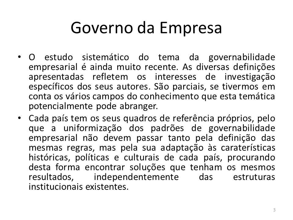 Governo da Empresa O estudo sistemático do tema da governabilidade empresarial é ainda muito recente.